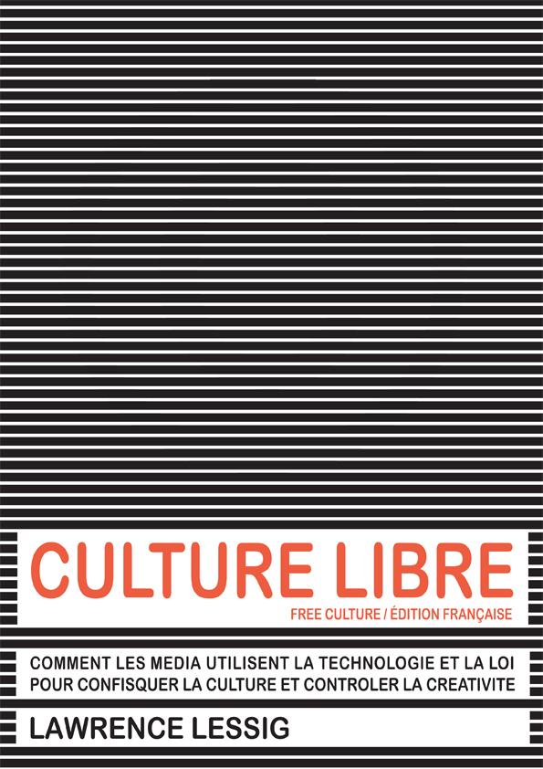 Culture Libre, Edition sous la forme d'ebook du livre de Lawrence Lessig